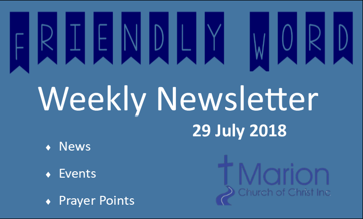 Marion Church Of Christ Friendly Word Newsletter 29 July 2018